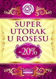 ROSES SUPER UTORAK